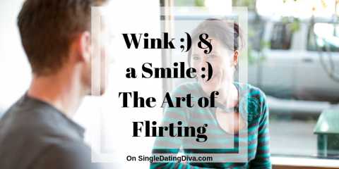 Wink ;) & a Smile _) … The Art of Flirting