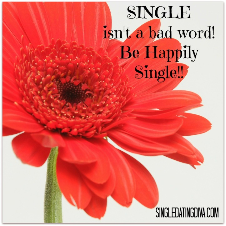 Single Is Not A Bad Word