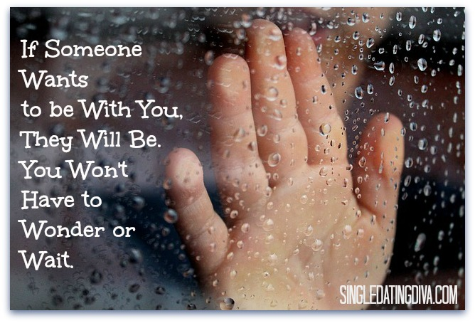 if someone wants to be with you