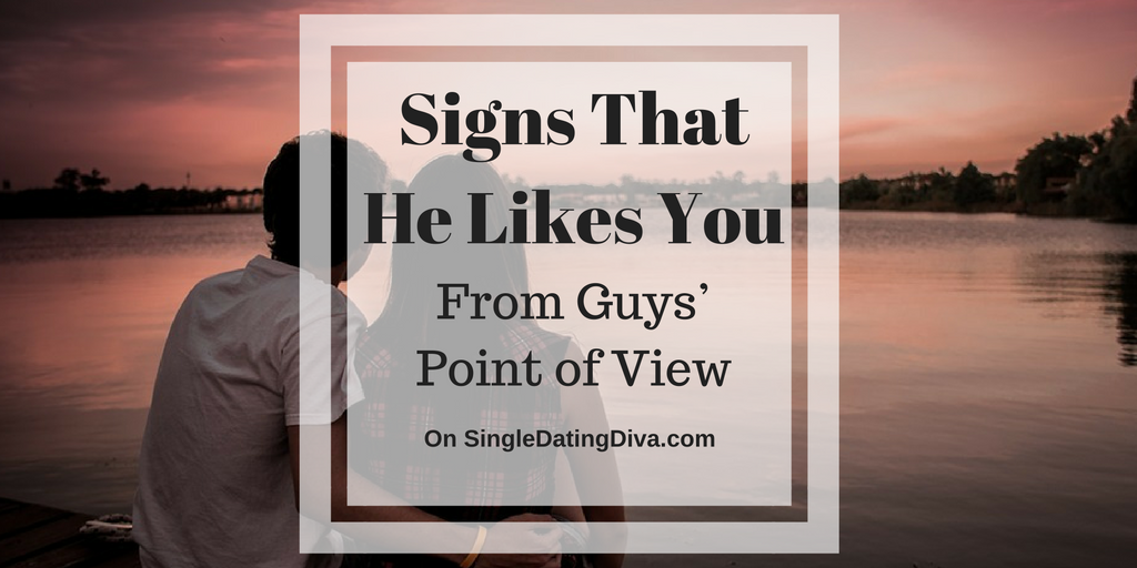 Dating signs he likes you