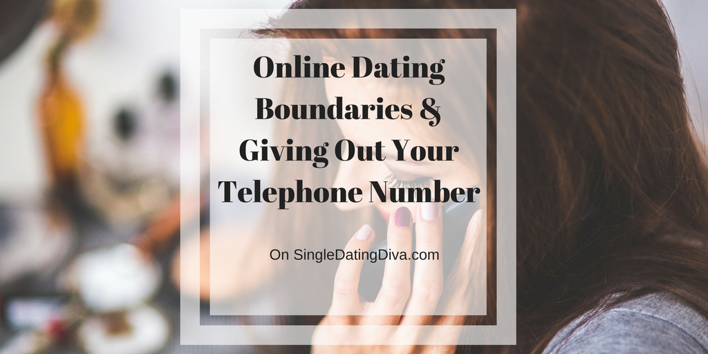 Giving your phone number online dating