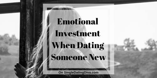 Emotional Investment When Dating Someone New