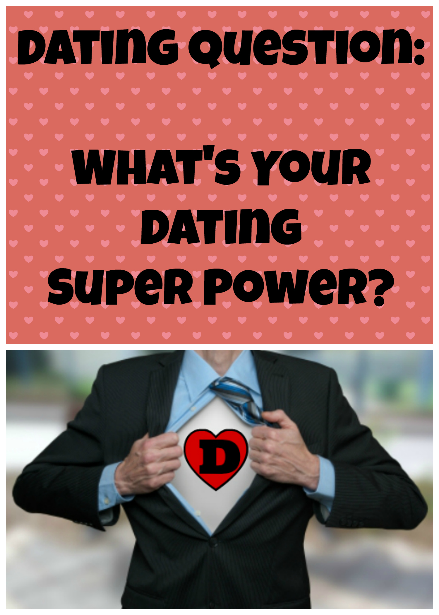what is your dating superpower