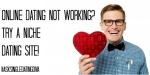 Online Dating NOT Working? Try a Niche Dating Site! (with Video)