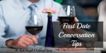 First Date Conversation Tips Do's and Don'ts (with Video)