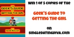 Giveaway: Geeks Guide to Getting the Girl