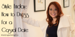 Style Friday: How to Dress for a Casual Date