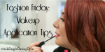 Style Friday: Makeup Application Tips