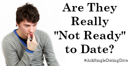 not ready for online dating I don't think there's any such thing as 'not ready for a relationship' anyone who participates in on-line dating will see this same mr not ready (or ms.