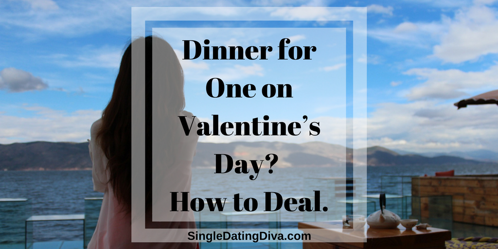 Dinner for One on Valentine's Day? How to Deal.