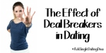 The Effect of Deal Breakers in Dating