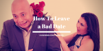 How to Leave a Bad Date: Guest Post