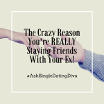The Crazy Reason You're REALLY Staying Friends With Your Ex!