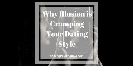 illusion-cramping-dating-style