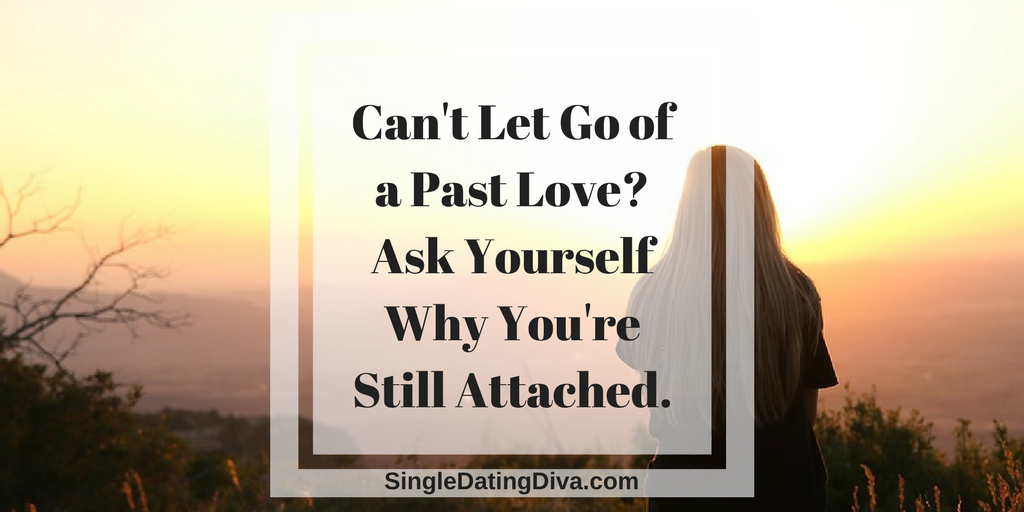 how to let go of a boyfriend you still love
