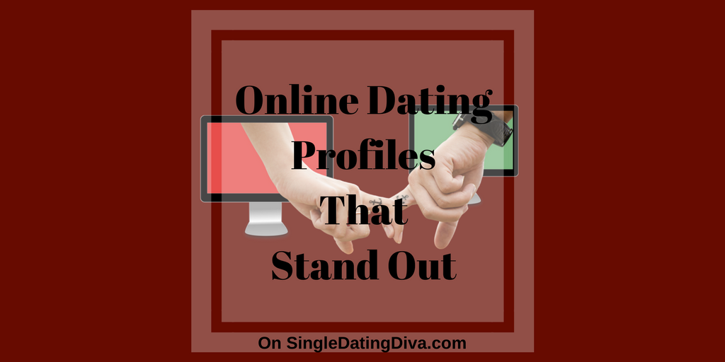 Dating profiles that stand out