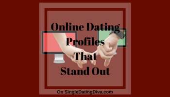 Online Dating Profiles That Stand Out