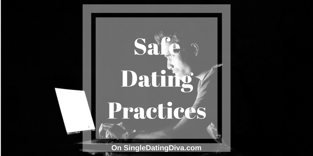 Safe dating practices