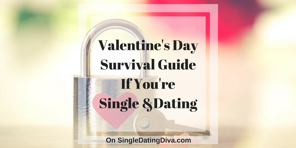 Valentine's Day Survival Guide If You're Single and Dating