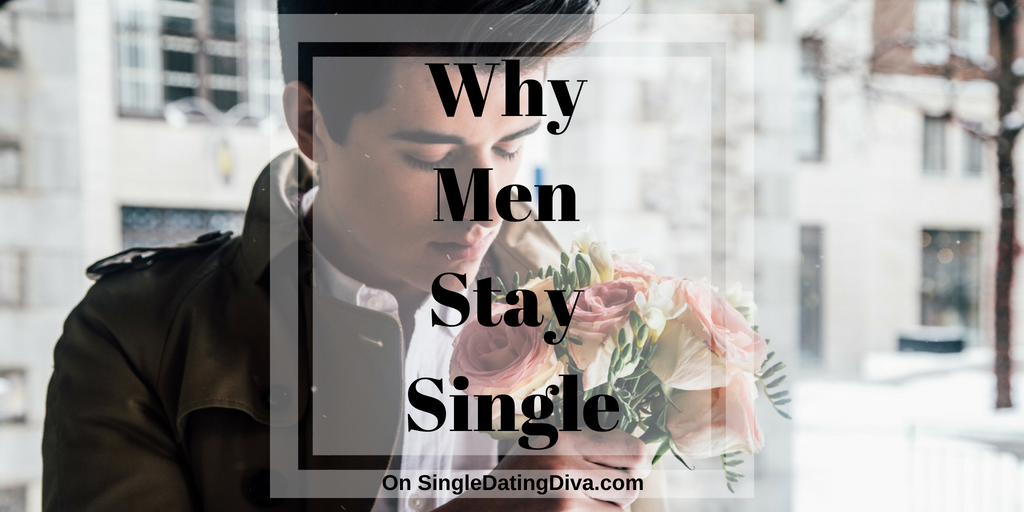 Why Men Stay Single
