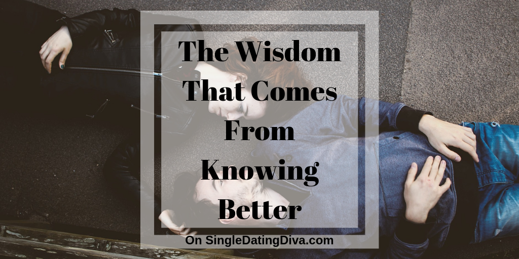 The Wisdom That Comes From Knowing Better