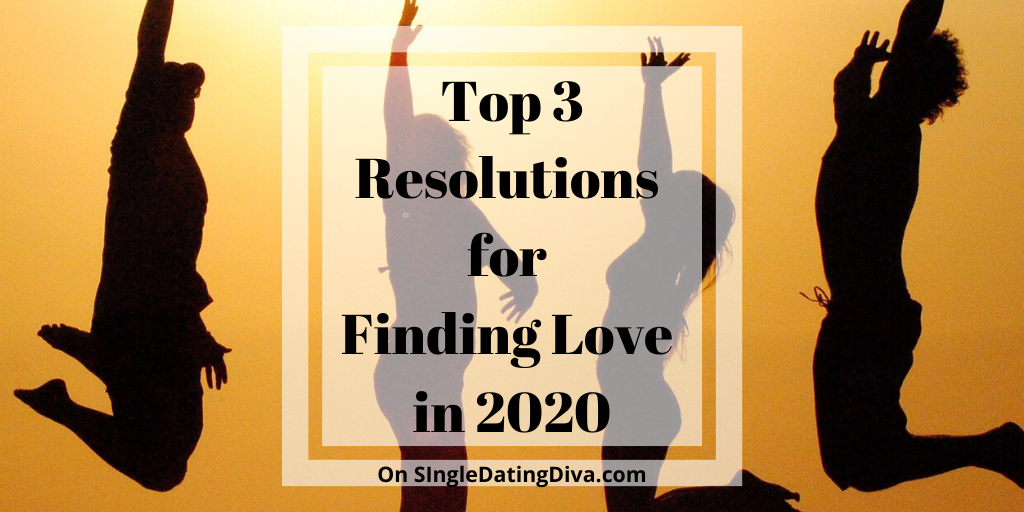 Top 3 Resolutions for Finding Love in 2020