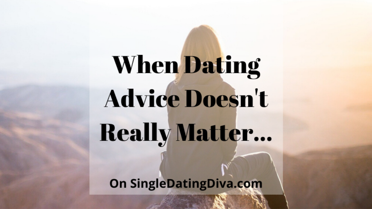 When Dating Advice Doesn't Really Matter